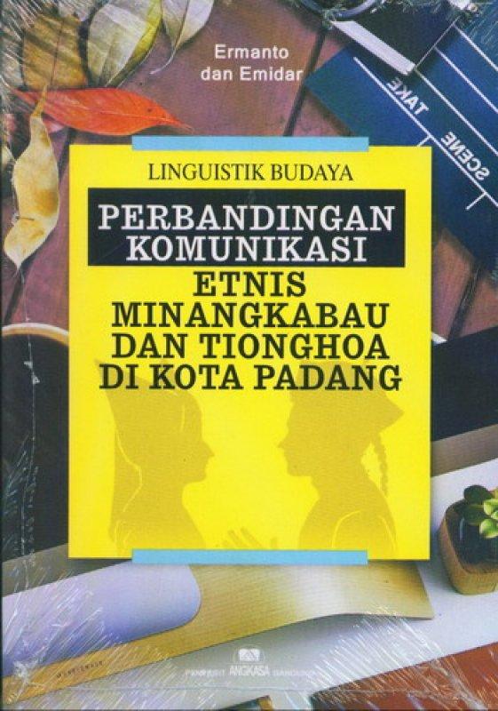 Cover Buku Perbandingan Komunikasi Etnis Minangkabau Dan Tionghoa Di Kota Padang