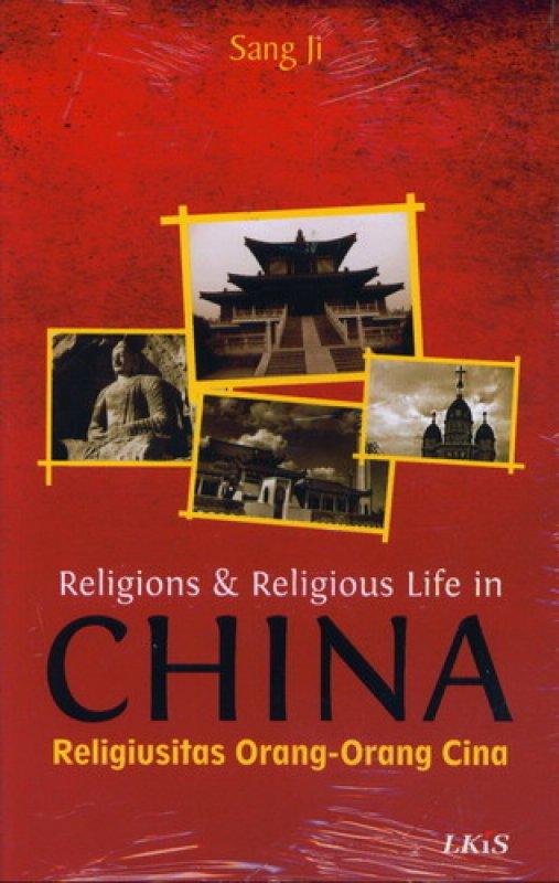 Cover Buku Religions & Religious Life in CHINA - Religiusitas Orang-Orang Cina