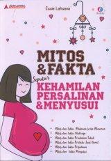 Mitos & Fakta Seputar Kehamilan Persalinan & Menyusui