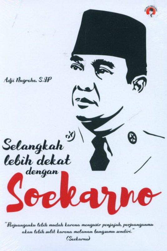 Cover Buku Selangkah Lebih Dekat dengan Soekarno