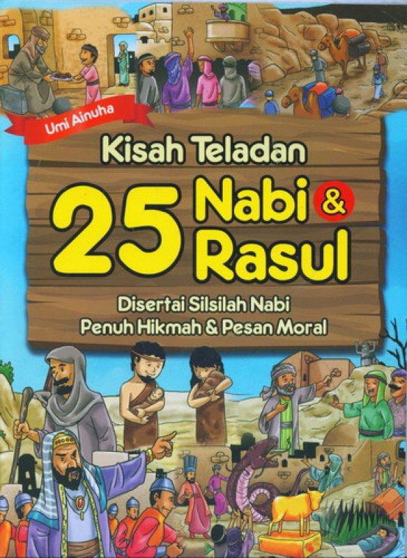 Cover Buku Kisah Teladan 25 Nabi & Rasul Disertai Silsilah Nabi Penuh Hikmah & Pesan Moral