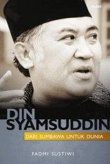 Din Syamsuddin : Dari Sumbawa Untuk Dunia