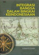Integrasi Bangsa Dalam Bingkai Keindonesiaan