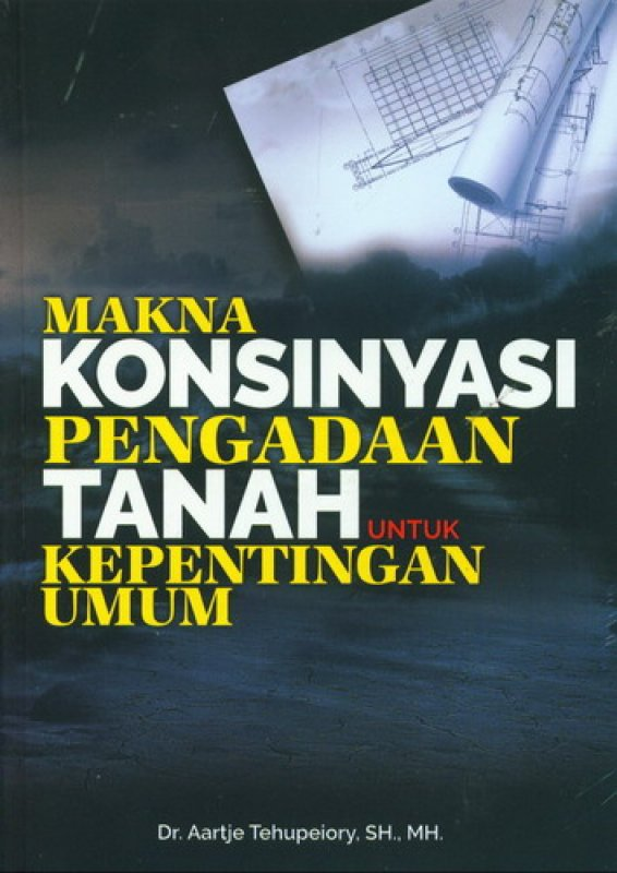 Cover Buku Makna Konsinyasi Pengadaan Tanah Untuk Kepentingan Umum