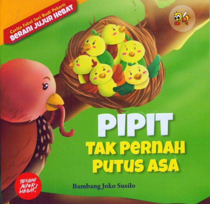 Cover Buku Cerita Fabel Seri Budi Pekerti: Pipit Tak Pernah Putus Asa