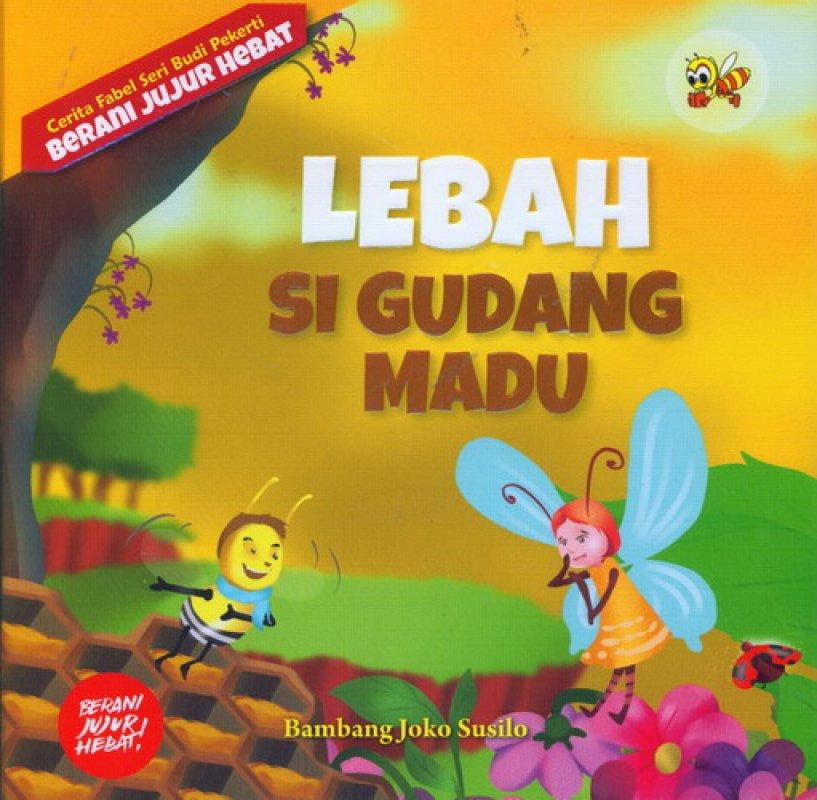 Cover Buku Cerita Fabel Seri Budi Pekerti: Lebah Si Gudang Madu