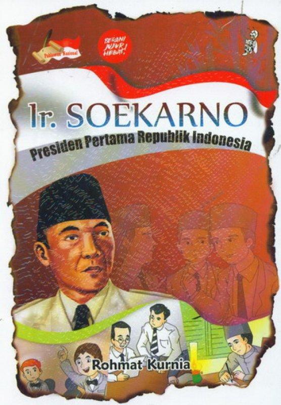Cover Buku Ir. SOEKARNO: Presiden Pertama Republik Indonesia