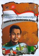 Mayjend Anumerta SUTOYO SISWOMIHARJO - Jenderal yang Memberantas Korupsi
