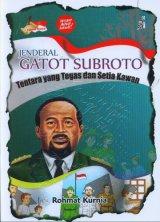 Jenderal Gatot Subroto: Tentara yang Tegas dan Setia Kawan