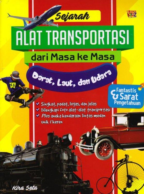 Cover Buku Sejarah Alat Transportasi dari Masa ke Masa Darat, Laut, dan Udara