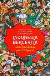 Indonesia Bercerita: Kisah-Kisah Rakyat yang Terlupakan