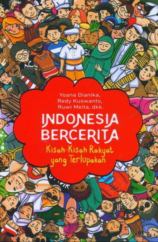 Cover Buku Indonesia Bercerita: Kisah-Kisah Rakyat yang Terlupakan