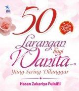 50 Larangan bagi Wanita yang Sering Dilanggar