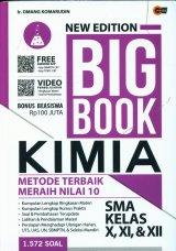 NEW EDITION BIG BOOK KIMIA SMA KELAS X.XI.XII (Promo Best Book)