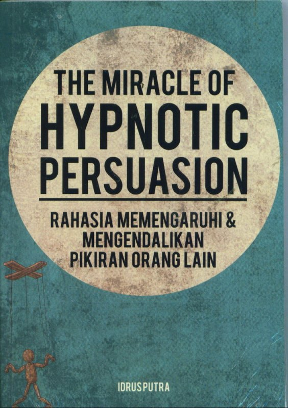 Cover Buku The Miracles of Hypnotic Persuasion