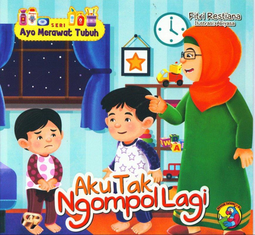 Cover Buku Ayo Merawat Tubuh: Aku Tak Ngompol Lagi [full color]