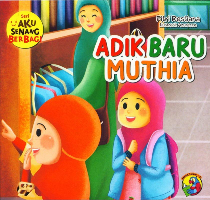 Cover Buku Aku Senang Berbagi: Adik Baru Muthia [full color]