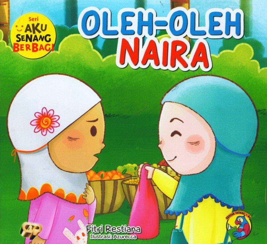Cover Buku Aku Senang Berbagi: Oleh-Oleh Naira [full color]