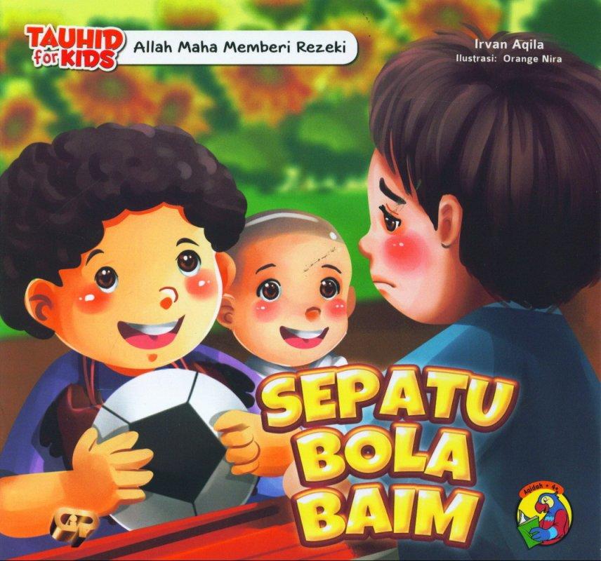 Cover Buku Tauhid for Kids: Allah Maha Memberi Rezeki - Sepatu Bola Baim [full color]
