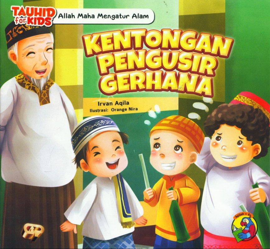 Cover Buku Tauhid for Kids: Allah Maha Mengatur Alam - Kentongan Pengusir Gerhana [full color]
