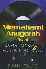 Memahami Anugerah bagai Irama Disko vol.1 & Musik Klasik vol.2