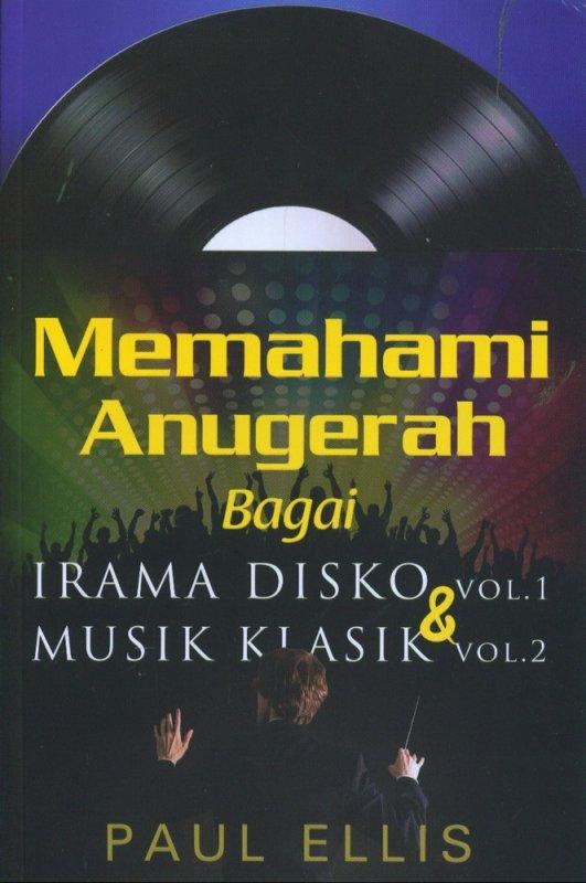 Cover Buku Memahami Anugerah bagai Irama Disko vol.1 & Musik Klasik vol.2