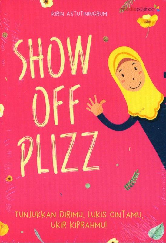 Cover Buku Show Off Plizz