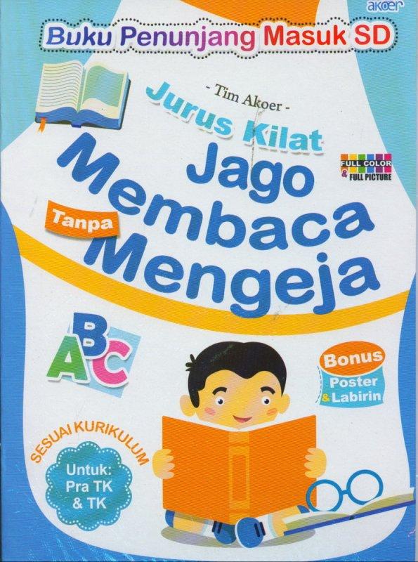 Cover Buku Jurus Kilat Jago Membaca Tanpa Mengeja Untuk Pra TK & TK