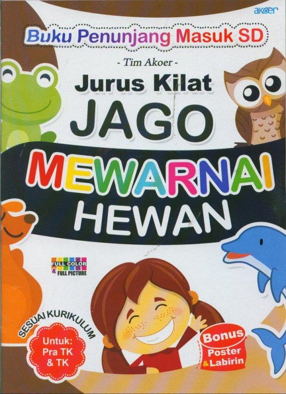 Cover Buku Jurus Kilat Jago Mewarnai Hewan Untuk Pra TK & TK