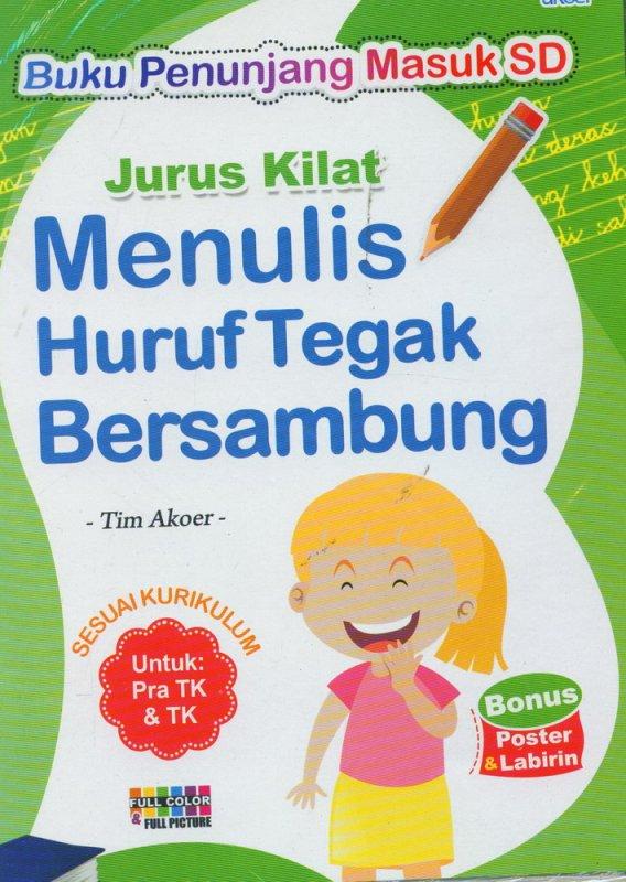 Cover Buku Jurus Kilat Menulis Huruf Tegak Bersambung Untuk Pra TK & TK