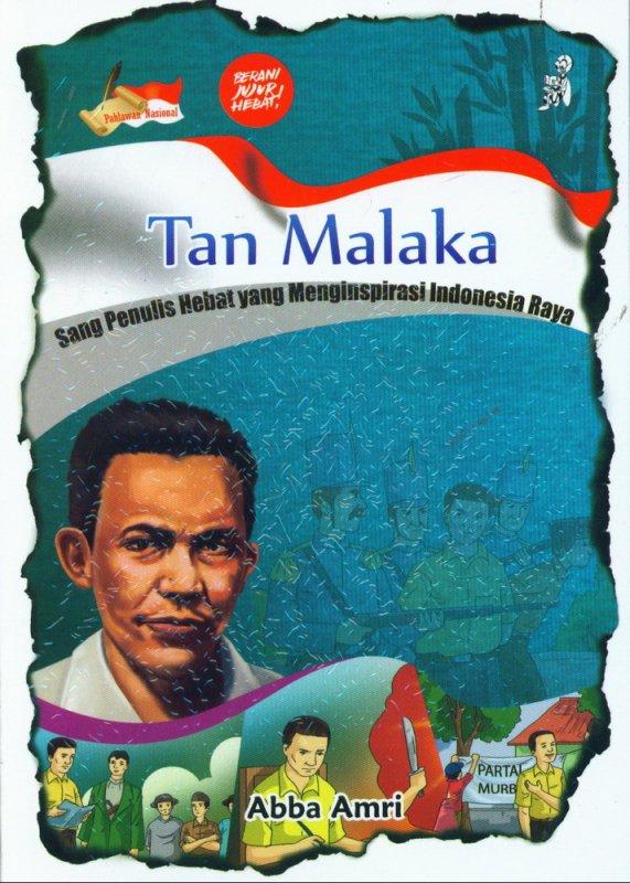 Cover Buku Tan Malaka : Sang Penulis Hebat yang Menginspirasi Indonesia Raya