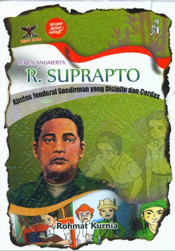 Cover Buku R. Suprapto Ajudan Jenderal Soedirman yang Disiplin dan Cerdas