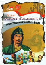 Sultan Mahmud Badaruddin II: Sultan Pemberani yang Hafal Quran
