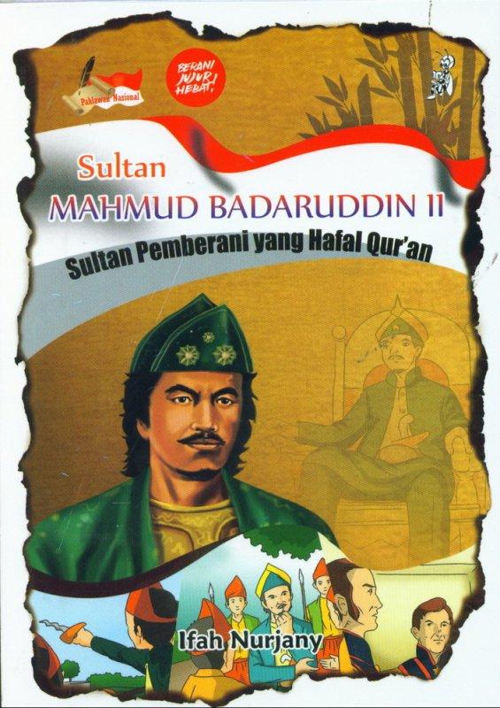 Cover Buku Sultan Mahmud Badaruddin II: Sultan Pemberani yang Hafal Quran