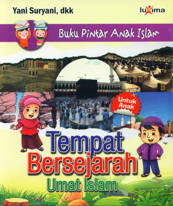 Cover Buku Buku Pintar Anak Islam: Tempat Bersejarah Umat Islam