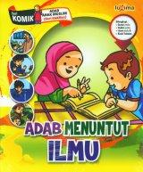 Adab Menuntut Ilmu (Seri Komik Adab Anak Muslim) (Promo Luxima)