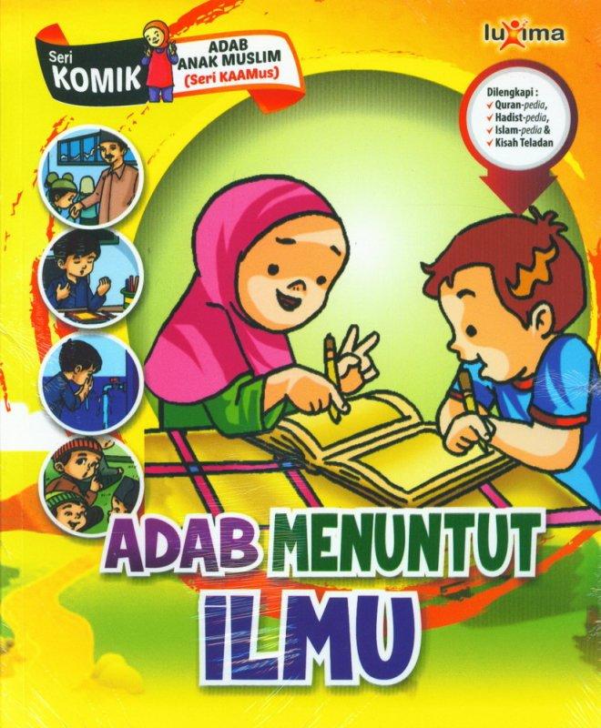 Cover Buku Adab Menuntut Ilmu (Seri Komik Adab Anak Muslim) (Promo Luxima)