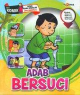 Adab Bersuci (Seri Komik Adab Anak Muslim) (Promo Luxima)