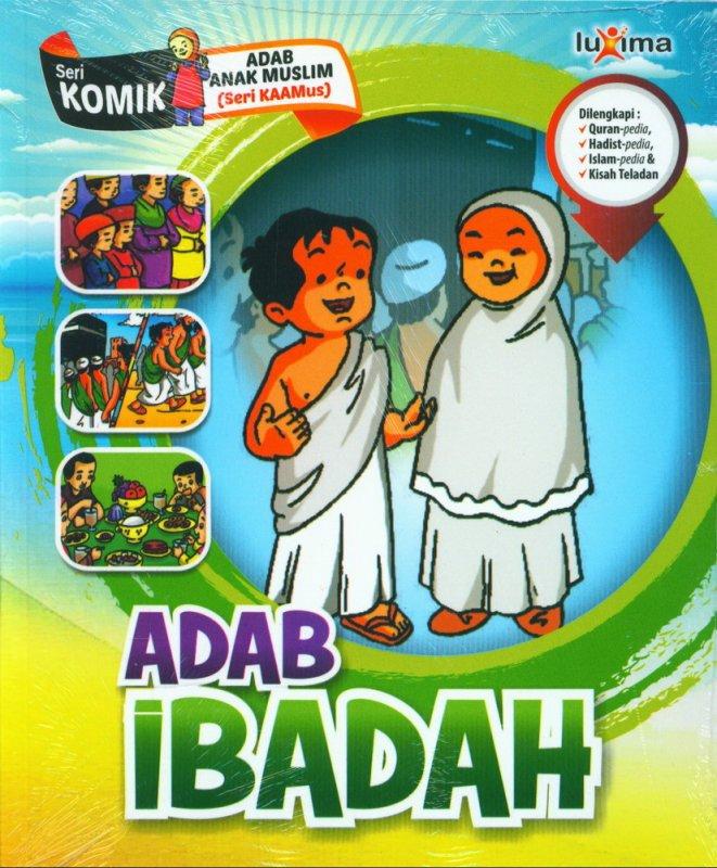 Cover Buku Adab Ibadah (Seri Komik Adab Anak Muslim) (Promo Luxima)