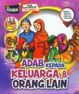 Adab Kepada Keluarga & Orang Lain (Seri Komik Adab Anak Muslim) (Promo Luxima)