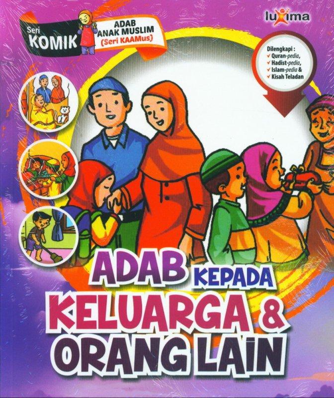Cover Buku Adab Kepada Keluarga & Orang Lain (Seri Komik Adab Anak Muslim) (Promo Luxima)
