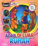 Adab Di Luar Rumah (Seri Komik Adab Anak Muslim) (Promo Luxima)