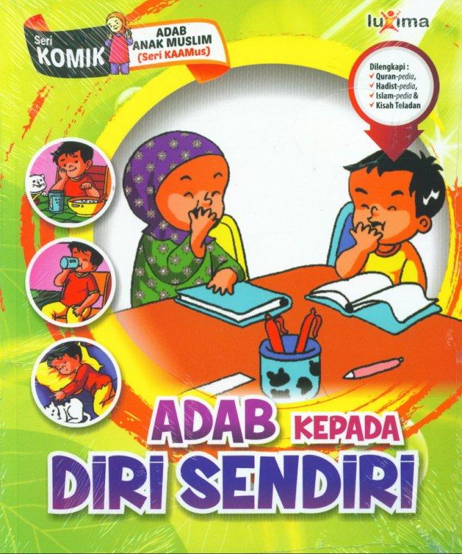 Cover Buku Adab Kepada Diri Sendiri (Seri Komik Adab Anak Muslim) (Promo Luxima)