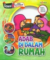 Adab Di Dalam Rumah (Seri Komik Adab Anak Muslim) (Promo Luxima)