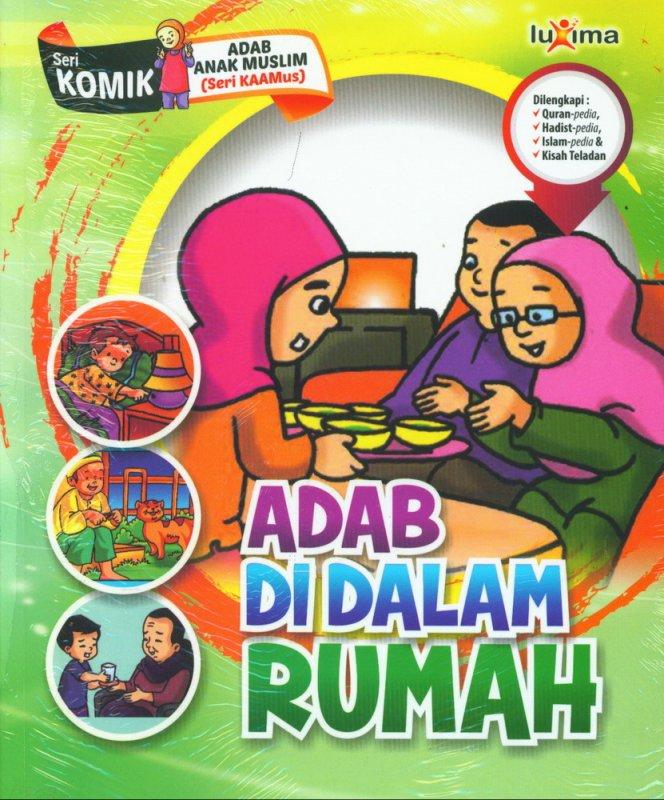 Cover Buku Adab Di Dalam Rumah (Seri Komik Adab Anak Muslim) (Promo Luxima)
