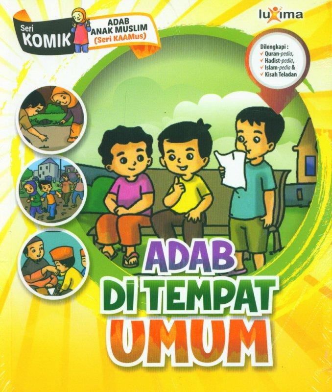 Cover Buku Adab Di Tempat Umum (Seri Komik Adab Anak Muslim) (Promo Luxima)