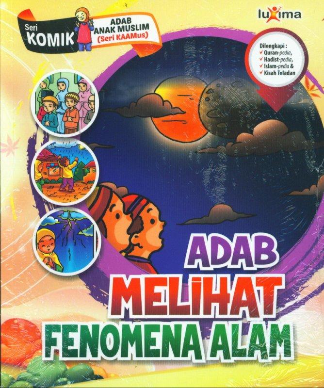 Cover Buku Adab Melihat Fenomena Alam (Seri Komik Adab Anak Muslim) (Promo Luxima)