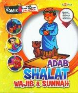 Adab Shalat Wajib & Sunnah (Seri Komik Adab Anak Muslim) (Promo Luxima)
