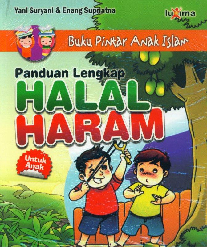 Cover Buku Buku Pintar Anak Islam: Panduan Lengkap Halal Haram