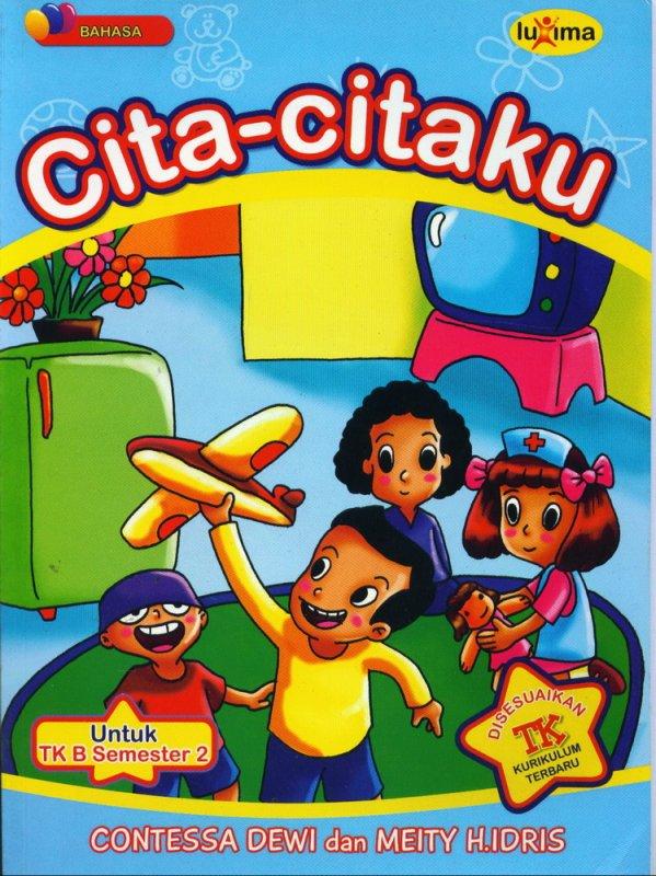 Cover Buku Cita-Citaku (Bahasa) Untuk TK B Semster 2 (Promo Luxima)